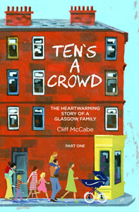 Tens a Crowd: the Heartwarming Story of a Glasgow Family