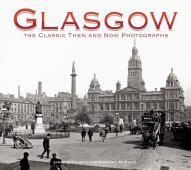 Glasgow The Classic Then and Now Photographs
