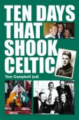 Ten Days That Shook Celtic