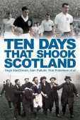 Ten Days that Shook Scotland